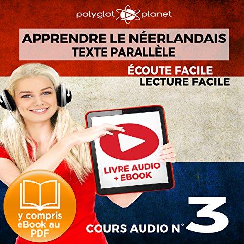 Couverture de Apprendre le Néerlandais - Écoute Facile - Lecture Facile - Texte Parallèle Cours Audio No. 3