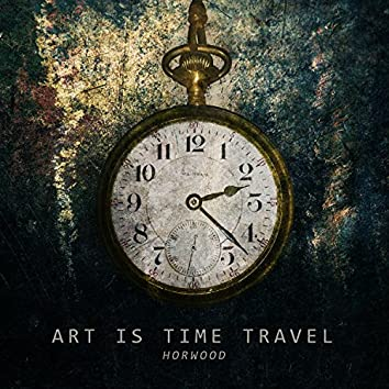 Art Is Time Travel