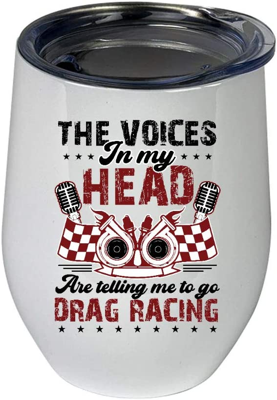 TINAMIT The Voices In My Head Are T Go Telling To Me Drag Mesa Discount mail order Mall Racing