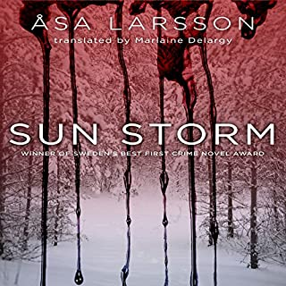 Sun Storm                   Written by:                                                                                                                                 Asa Larsson                               Narrated by:                                                                                                                                 Hillary Huber                      Length: 10 hrs and 25 mins     4 ratings     Overall 4.0