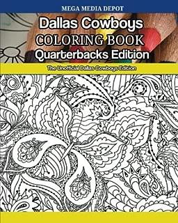 Dallas Cowboys Quarterbacks Coloring Book: The Unofficial Dallas Cowboys Edition