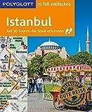 POLYGLOTT Reiseführer Istanbul zu Fuß entdecken: Auf 30 Touren die Stadt erkunden (POLYGLOTT zu...