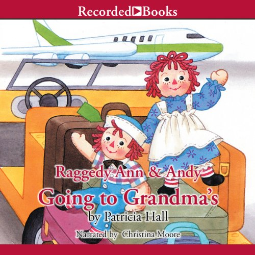 Raggedy Ann & Andy: Going to Grandma's cover art