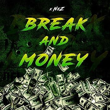 Break and Money