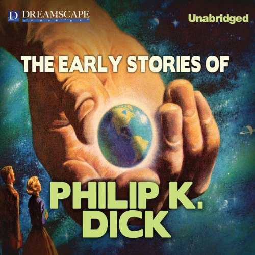 The Early Stories of Philip K. Dick audiobook cover art