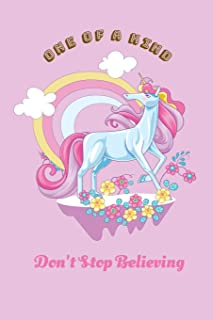Unicorn Notebook Journal and Sketchbook with Quote: One of A Kind. Don't Stop Believing: Gift for girls, young woman, teen...