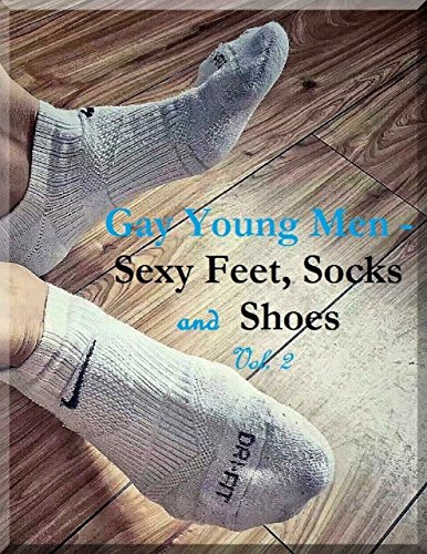 Gay Young Men - Sexy Feet, Socks and Shoes Vol. 2 (English Edition)