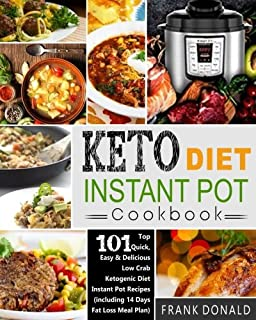 Keto Diet Instant Pot Cookbook: For Rapid Weight Loss And A Better lifestyle- Top