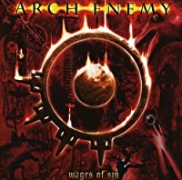 Wages of Sin by Arch Enemy (2008-03-18)