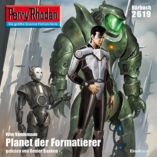 Planet der Formatierer     Perry Rhodan 2619              By:                                                                                                                                 Wim Vandemaan                               Narrated by:                                                                                                                                 Renier Baaken                      Length: 4 hrs and 1 min     Not rated yet     Overall 0.0