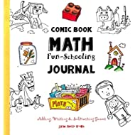 Comic Book Math ~ Fun-Schooling Journal: Adding, Writing & Subtracting Games (Ages 6 to 11)