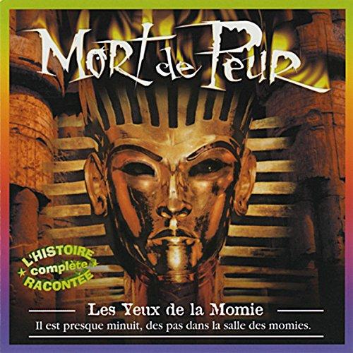 Les Yeux de la Momie     Mort de Peur              By:                                                                                                                                 Jean-Claude Rocle                               Narrated by:                                                                                                                                 Gérard Boucaron,                                                                                        Bernard Charnacé,                                                                                        Jonathan Siksou,                   and others                 Length: 46 mins     Not rated yet     Overall 0.0