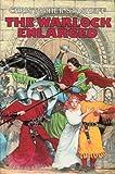 The Warlock Enlarged: King Kobold Revived, The Warlock Unlocked, and, The Warlock Enraged