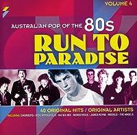 Vol. 4-Run to Paradise: Australian Pop of the 80s