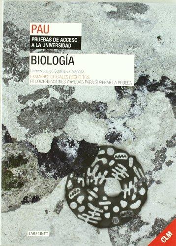 Biología. Universidad de Castilla-La Mancha: Exámenes oficiales resueltos. Recomendaciones y ayudas para superar la prueba
