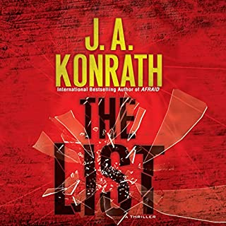 The List                   By:                                                                                                                                 J. A. Konrath                               Narrated by:                                                                                                                                 Benjamin L. Darcie                      Length: 8 hrs and 29 mins     14 ratings     Overall 4.1