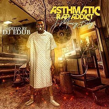 Asthmatic Rap Addict (Hosted by DJ Edub)