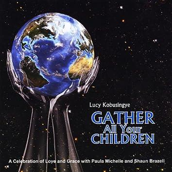 Gather All Your Children