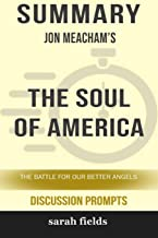 Summary: Jon Meacham's The Soul of America: The Battle for Our Better Angels (Discussion Prompts)