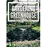 Greenhouse Gardening: All you need to know about it (English Edition)