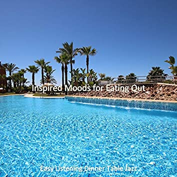 Inspired Moods for Eating Out