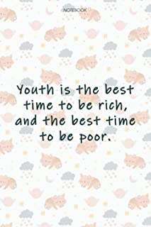 Lined Notebook Journal Cute Cat Cover Youth is the best time to be rich, and the best time to be poor: 6x9 inch, Event, Hi...