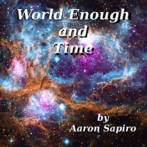 World Enough and Time audiobook cover art