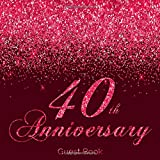 40th Anniversary Guest Book: Modern Guestbook for Fortieth Wedding Anniversary Party Floral decorated interior pages for Photos Sign in Messages & ... Ruby Anniversary Keepsake Gift for Couples