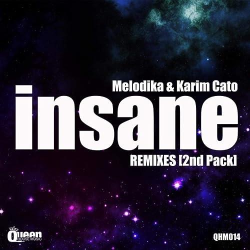 Insane Remixes (2nd Pack) de Melodika & Karim Cato en Amazon Music - Amazon.es