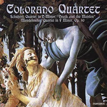 "Schubert: Quartet in D Minor ""Death and the Maiden""; Mendelssohn: Quartet in F Minor, Op. 80"