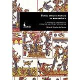 Tempo, Espaço e Passado na Mesoamérica. O Calendário, a Cosmografia, e a Cosmogonia nos Códices e Textos Nahuas