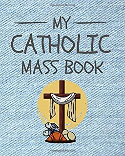 My Catholic Mass Book: Roman Catholic Interactive Mass Book For Children & Teens with Mass Prayers and Drawing Pages