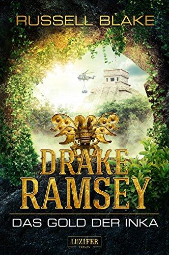 DAS GOLD DER INKA (Drake Ramsey): Thriller, Abenteuer (German Edition)の詳細を見る