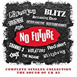 No Future Complete Singles Collection: Sound Of UK 82 / Various...