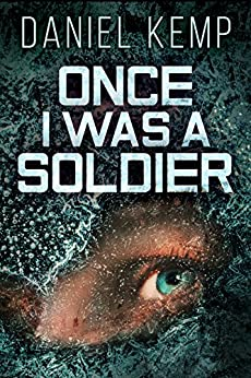 Once I Was A Soldier (Lies And Consequences Book 2) by [Daniel Kemp, Julia Gibbs]