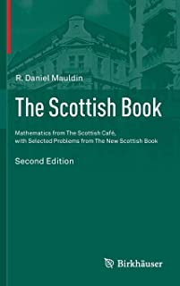 The Scottish Book: Mathematics from The Scottish Cafe, with Selected Problems from The New Scottish Book