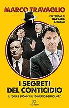 I segreti del Conticidio: Il «golpe buono» e il «governo dei migliori»