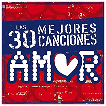 Las 30 Mejores Canciones de Amor