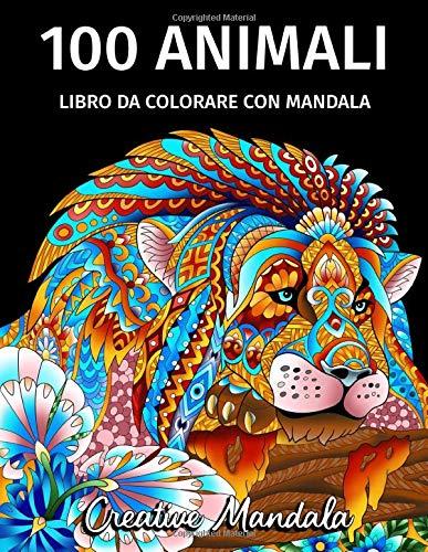 100 Animali da colorare con mandala - Volume 2: Libro da colorare per adulti di 100 pagine con fantastici animali. Libro antistress da colorare per rilassarsi