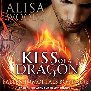 Kiss of a Dragon     Fallen Immortals Series, Book 1              By:                                                                                                                                 Alisa Woods                               Narrated by:                                                                                                                                 Joe Arden,                                                                                        Maxine Mitchell                      Length: 6 hrs and 11 mins     9 ratings     Overall 3.3