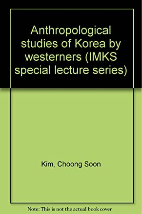 Anthropological Studies of Korea By Westerners