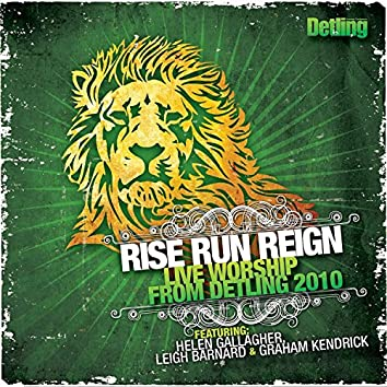 Rise, Run, Reign: Live Worship from Detling [2010]
