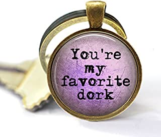 stap You're my favorite dork - Funny Love Quote Keychain - Funny Friend Quote Jewelry - Gift for Best Friend - Dorky Gift - Geek Keychain