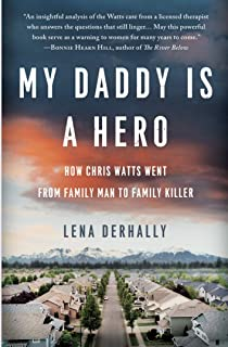 My Daddy is a Hero: How Chris Watts Went from Family Man to Family Killer
