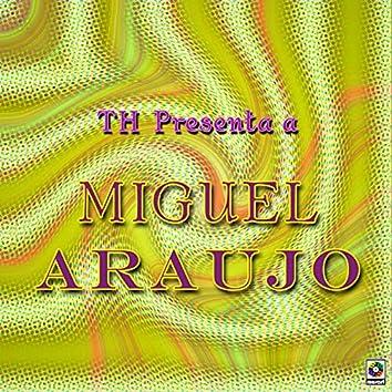 TH Presenta A Miguel Araújo