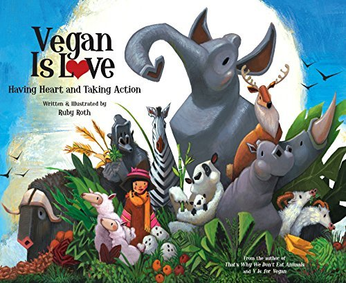 [Vegan Is Love: Having Heart and Taking Action] [By: Roth, Ruby] [April, 2012]
