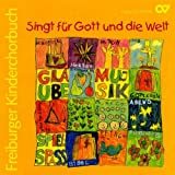 Singt für Gott und die Welt - Freiburger Kinderchorbuch