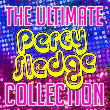 The Ultimate Percy Sledge Collection