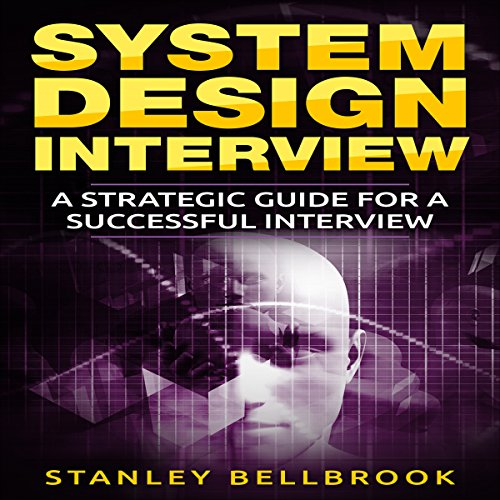 System Design Interview: A Strategic Guide for a Successful Interview audiobook cover art