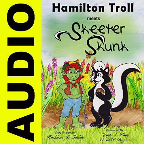 Hamilton Troll Meets Skeeter Skunk audiobook cover art